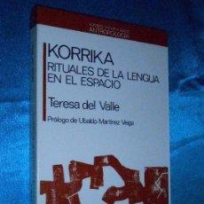 Libros de segunda mano: KORRIKA: RITUALES DE LA LENGUA EN EL ESPACIO, TERESA DEL VALLE · ANTHROPOS 1988 1ª · NUEVO. Lote 117637815
