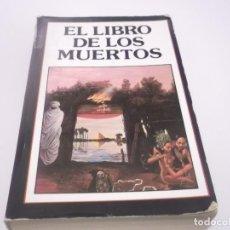Libros de segunda mano: EL LIBRO DE LOS MUERTOS - ANONIMO.DISTRIBUCIONES MATEOS .284 PAGINAS. Lote 117671239