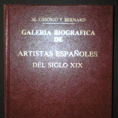 Libros de segunda mano: OSSORIO Y BERNARD: GALERIA BIOGRAFICA DE ARTISTAS ESPAÑOLES DEL SIGLO XIX. Lote 149490662