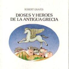 Libros de segunda mano: ROBERT GRAVES : DIOSES Y HÉROES DE LA ANTIGUA GRECIA (LUMEN, 1986). Lote 117676519