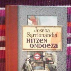 Libros de segunda mano: HITZEN ONDOEZA JOSEBA SARRIONANDIA TXLAPARTA 1997. Lote 117717311