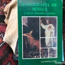 Libros de segunda mano: ICONOGRAFÍA DE SÉNECA. LUIS MAPELLI. Lote 117726691