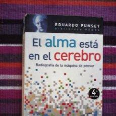 Libros de segunda mano: EL ALMA ESTA EN EL CEREBRO, EDUARDO PUNSET, AGUILAR, 2007. Lote 117739735