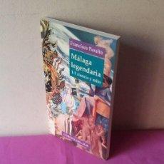 Libros de segunda mano: FRANCISCO PERALTO - MALAGA LEGENDARIA 1-1 , CIENCIA Y MITO - CORONA DEL SUR 1994. Lote 117790383