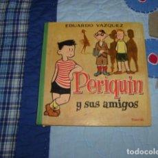 Libros de segunda mano: PERIQUIN Y SUS AMIGOS . EDUARDO VAZQUEZ. Lote 117828439