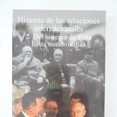 Libros de segunda mano: HISTORIA DE LAS RELACIONES INTERNACIONALES 2. DEL SISTEMA DE YALTA HASTA NUESTROS DÍAS. ZORGBIBE. Lote 117846559
