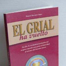 Libros de segunda mano: EL GRIAL HA VUELTO - MANUEL SERRANO LÓPEZ. Lote 117902843