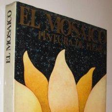 Libros de segunda mano: EL MOSAICO PINTURA DE PIEDRA - FERDINANDO ROSSI - GRAN TAMAÑO Y MUY ILUSTRADO *. Lote 117934899