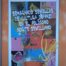 Libros de segunda mano: SEMBRANDO SEMILLAS DE CULTURA DE PAZ EN EL POLIGONO NORTE SEVILLANO IES INMACULADA VIEIRA 2007. Lote 117954831