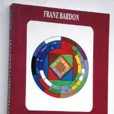 Libros de segunda mano: LA CLAVE DE LA VERDADERA CÁBALA POR FRANZ BARDON DE ED. MIRACH EN MADRID 1999. Lote 117958139