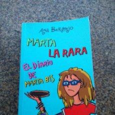 Libros de segunda mano: MARTA LA RARA - EL DIARIO DE MARTA BIS -- ANA BERMEJO -- MONTENA 2004 --. Lote 117978071