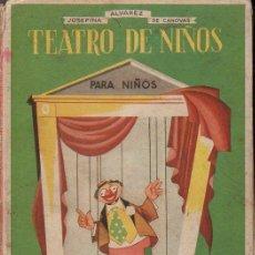 Libros de segunda mano: J. ÁLVAREZ DE CÁNOVAS : TEATRO DE NIÑOS PARA NIÑOS (MAGISTERIO ESPAÑOL, 1953). Lote 118064399