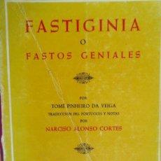 Libros de segunda mano: FASTIGINIA O FASTOS GENIALES NARCISO ALONSO CORTES AYUNTAMIENTO VALLADOLID 1973. Lote 118110927