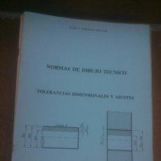Libros de segunda mano: NORMAS DE DIBUJO TECNICO TOLERANCIAS DIMENSIONALES Y AJUSTES. Lote 118113143
