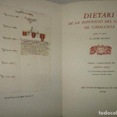 Libros de segunda mano: DIETARI DE LA DIPUTACIÓ DEL GENERAL DE CATALUNYA. 1454 A 1472. FONT, JACME ÇA. 1950. BIBLIOFILIA.. Lote 118190379