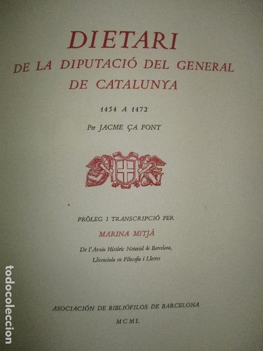 Libros de segunda mano: DIETARI DE LA DIPUTACIÓ DEL GENERAL DE CATALUNYA. 1454 A 1472. FONT, Jacme Ça. 1950. BIBLIOFILIA. - Foto 5 - 118190379