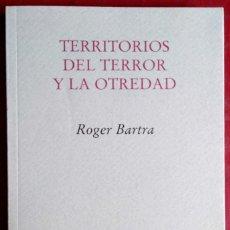 Libros de segunda mano: ROGER BARTRA . TERRITORIOS DEL TERROR Y LA OTREDAD . PRE-TEXTOS. Lote 118195331