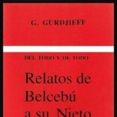 Libros de segunda mano: B796 - RELATOS DE BELCEBU A SU NIETO. LIBRO SEGUNDO. DIABLO. G. GURDJIEFF.. Lote 118257887