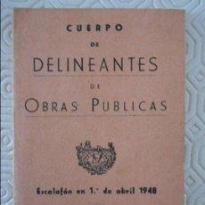 Libros de segunda mano: CUERPO DE DELINEANTES DE OBRAS PUBLICAS. ESCALAFON EN 1º DE ABRIL DE 1948. LIBRITO DE 60 PAGINAS. 20. Lote 118276063
