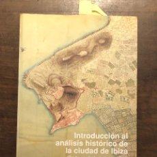 Libros de segunda mano: INTRODUCCIÓN AL ANÁLISIS HISTÓRICO DE LA CIUDAD DE IBIZA(29€). Lote 118306523