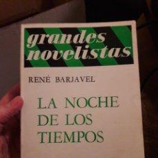 Libros de segunda mano: LA NOCHE DE LOS TIEMPOS. POR RENÉ BARJAVEL. GRANDES NOVELISTAS. ED EMECE 1969. Lote 118311288