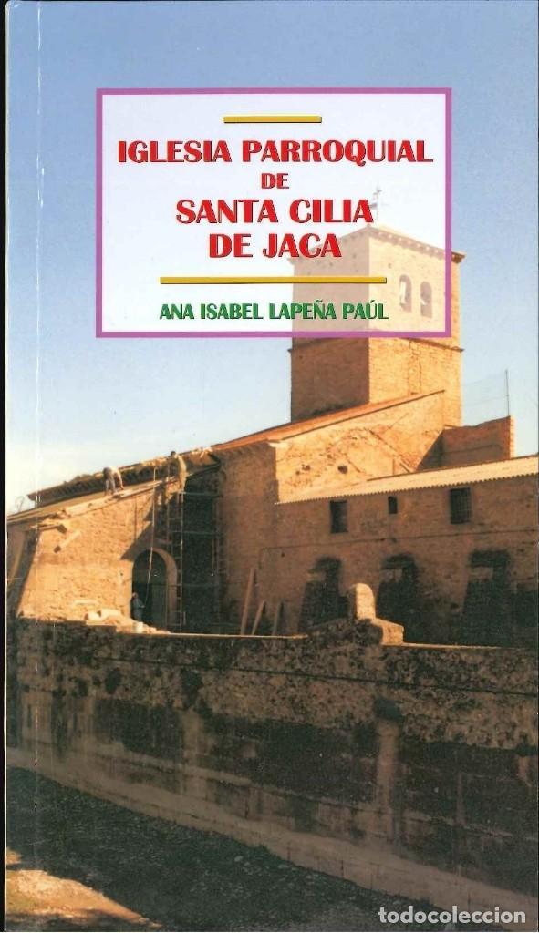 SANTA CILIA DE JACA IGLESIA PARROQUIAL ANA ISABEL LA PEÑA (Libros de Segunda Mano - Bellas artes, ocio y coleccionismo - Otros)