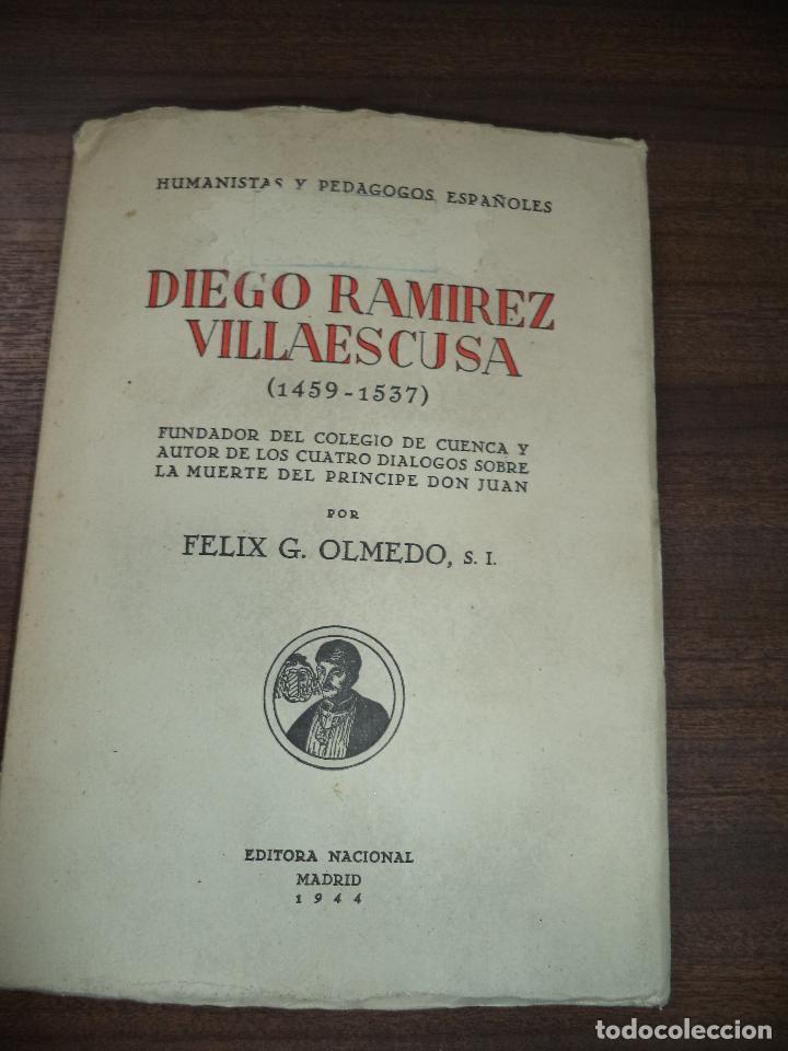 DIEGO RAMIREZ VILLAESCUSA ( 1459-1537). POR FELIX G. OLMEDO, S.I.. HUMANISTAS Y PEDAGOGOS. 1944. (Libros de Segunda Mano - Pensamiento - Otros)