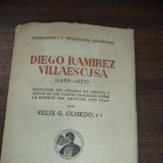 Libros de segunda mano: DIEGO RAMIREZ VILLAESCUSA ( 1459-1537). POR FELIX G. OLMEDO, S.I.. HUMANISTAS Y PEDAGOGOS. 1944.. Lote 118424927