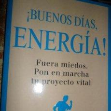 Libros de segunda mano: ¡BUENOS DÍAS, ENERGÍA!, GONZALO GARCÍA PELAYO, ED. GRIJALBO. Lote 118425463