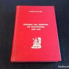 Libros de segunda mano: ANTONIO DÍAS LEMA. HISTORIA DEL HOSPITAL DE PONTEVEDRA 1890-1955. DIPUTACIÓN PONTEVEDRA, 2002.. Lote 118484651