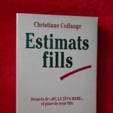 Libros de segunda mano: ESTIMATS FILLS, (CHRISTIANE COLLANGE), ALTAFULLA, 1987-EN CATALÁN. Lote 118542131