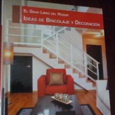 Libros de segunda mano: EL GRAN LIBRO DEL HOGAR. IDEAS DE BRICOLAGE Y DECORACIÓN,CARTON,24X21, 196 PP. MUY ILUSTRADO,NUEVO. Lote 118557239