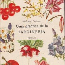Libros de segunda mano: GUIA PRACTICA DE JARDINERIA -- AGUILAR. Lote 118570355