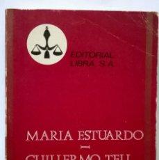 Libros de segunda mano: 1974-MARIA ESTUARDO-GUILLERMO TELL-COLECCIÓN PURPURA Nº 32-SCHILLER. Lote 76140371