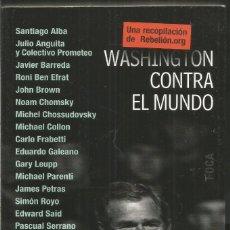 Libros de segunda mano: WASHINGTON CONTRA EL MUNDO. AA.VV. EDITORIAL FOCA. Lote 118640427