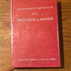 Libros de segunda mano: INVENTARIO ARTÍSTICO DE LA PROVINCIA DE MADRID (25 €). Lote 118666303
