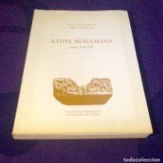 Livres d'occasion: VALENCIA. XÀTIVA MUSULMANA. ( SIGLOS VIII-XIII). MARÍA JESUS RUBIERA. MIKEL DE EPALZA. 1987 JATIVA.. Lote 118677258