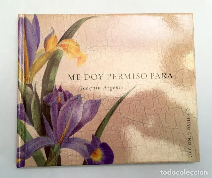 ME DOY PERMISO PARA... JOAQUÍN ARGENTE - COLECCIÓN LIBROS SINGULARES (Libros de Segunda Mano - Pensamiento - Otros)