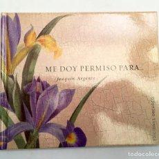 Libros de segunda mano: ME DOY PERMISO PARA... JOAQUÍN ARGENTE - COLECCIÓN LIBROS SINGULARES. Lote 118678143