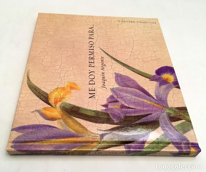 Libros de segunda mano: ME DOY PERMISO PARA... JOAQUÍN ARGENTE - colección libros singulares - Foto 5 - 118678143