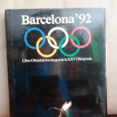 Libros de segunda mano: BARCELONA 92. LIBRO OFICIAL DE LAS OLIMPIADAS. . Lote 118681603