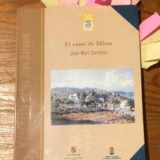 Libros de segunda mano: EL CAMI DE MISSA(35 €). Lote 118718587