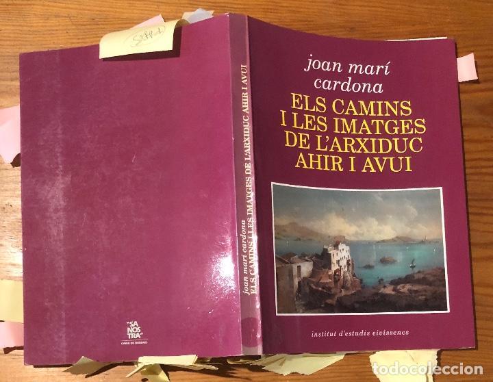 ELS CAMINS I LES IMATGES DE L´ARXIDUC AHIR I AVUI-I.E.E.(32€) (Libros de Segunda Mano - Historia - Otros)