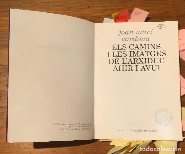 Libros de segunda mano: ELS CAMINS I LES IMATGES DE L´ARXIDUC AHIR I AVUI-I.E.E.(32€) - Foto 2 - 118719079