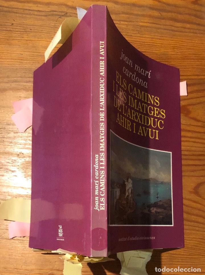 Libros de segunda mano: ELS CAMINS I LES IMATGES DE L´ARXIDUC AHIR I AVUI-I.E.E.(32€) - Foto 3 - 118719079