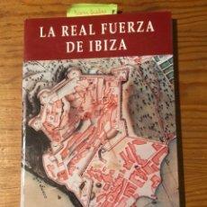 Libros de segunda mano: LA REAL FUERZA DE IBIZA(35 €). Lote 118719423