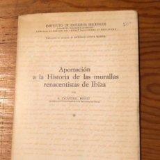 Libros de segunda mano: APORTACIÓN A LA HISTORIA DE LAS MURALLAS RENACENTISTAS DE IBIZA(31€). Lote 118731751