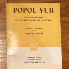 Libros de segunda mano: POPOL VUH-ANTIGUAS HISTORIAS DE LOS INDIOS QUICHES DE GUATEMALA(23€). Lote 118737175