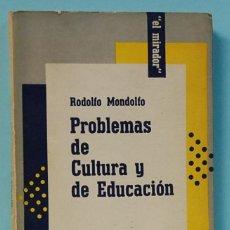 Libros de segunda mano: PROBLEMAS DE CULTURA Y EDUCACION.RODOLFO MONDOLFO.LIBRERIA HACHETTE.BUNOES AIRES.1957. Lote 118764251
