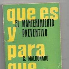 Libros de segunda mano: QUÉ ES EL MANTENIMIENTO PREVENTIVO, G. MALDONADO. Lote 155285445